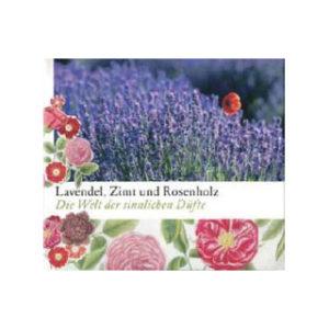 Laventeli, kaneli ja ruusupuu - aistillisten tuoksujen maailma