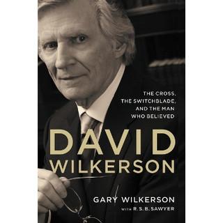 David Wilkerson - mies, joka uskoi