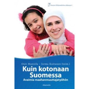 Kuin kotonaan Suomessa - avaimia maahanmuuttajatyöhön