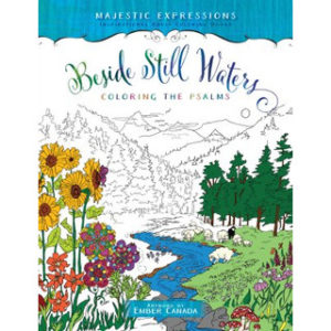 Beside Still Waters: Colouring The Psalms -värityskirja