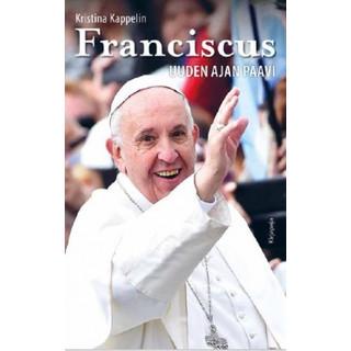 Franciscus - Uuden ajan paavi