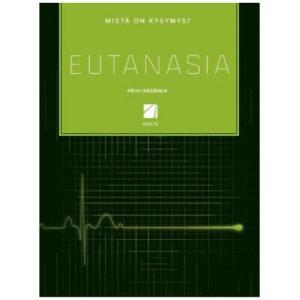Mistä on kysymys? Eutanasia
