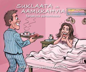 Suklaata vai aamukahvia - Sarjakuvia parisuhteesta