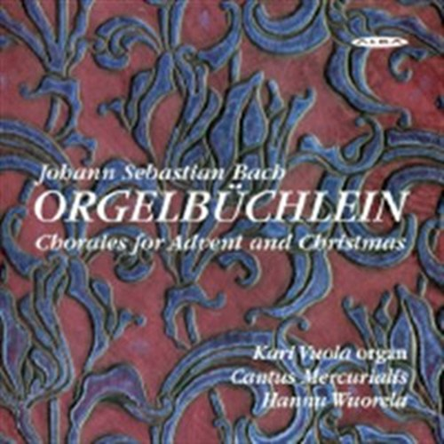 Bach J S - Orgelbüchlein - Chorales for Advent and Christmas CD