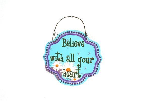 """Metallinen sisustuskyltti """"Believe with all your heart"""""""