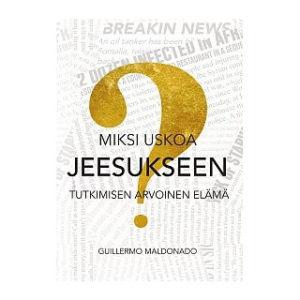 Miksi uskoa Jeesuksen?