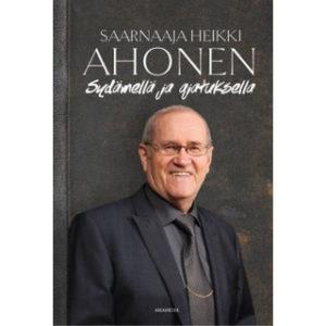 Saarnaaja Heikki Ahonen - Sydämellä ja ajatuksella