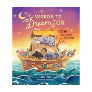 Sanoja joista uneksia - Raamatun kertomuksia ja rukouksia lapsille
