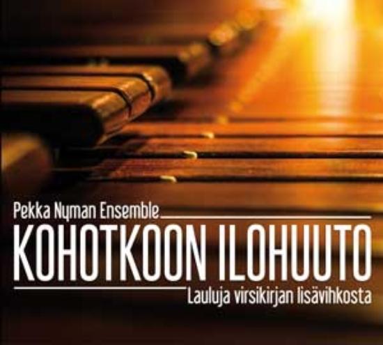 Kohotkoon ilohuuto - Lauluja virsikirjan lisävihkosta CD