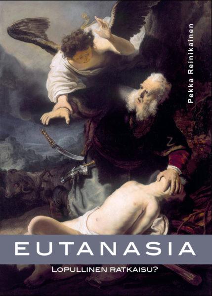 Eutanasia – Lopullinen ratkaisu?