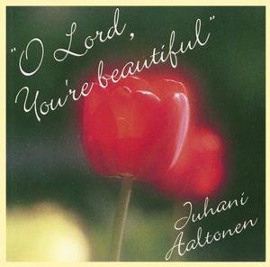 O Lord, You're beautiful CD