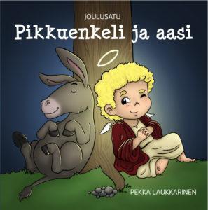 Pikkuenkeli ja aasi - joulusatu (ÄÄNIKIRJA)