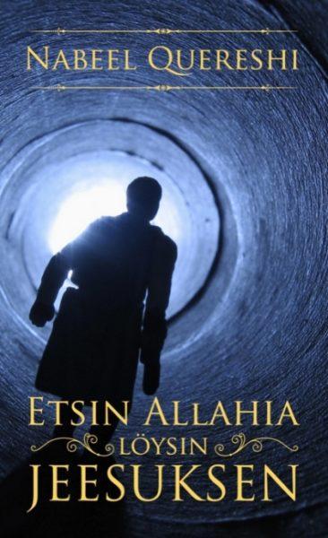 Etsin Allahia, löysin Jeesuksen