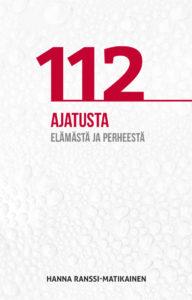 112 ajatusta elämästä ja perheestä