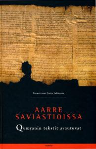 Aarre saviastioissa - Qumranin tekstit avautuvat