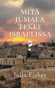 Mitä Jumala tekee Israelissa?
