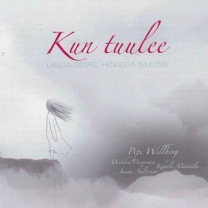 Kun tuulee - Lauluja gospel-hengessä CD