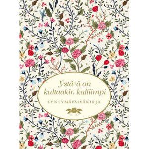 Ystävä on kultaakin kalliimpi - syntymäpäiväkirja