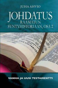 Johdatus Raamatun syntyhistoriaan, osa 2
