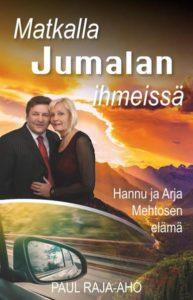 Matkalla Jumalan ihmeissä - Hannu ja Arja Mehtosen tarina