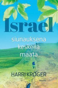 Israel - Siunauksena keskellä maata