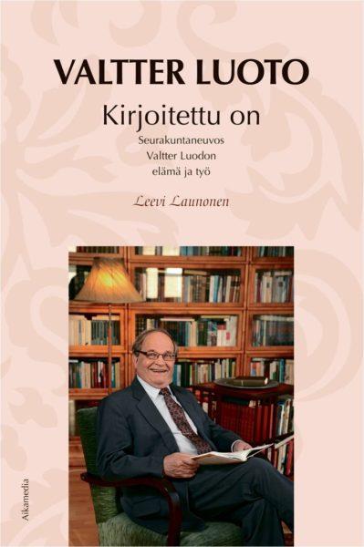 Kirjoitettu on - seurakuntaneuvos Valtter Luodon elämäja työ