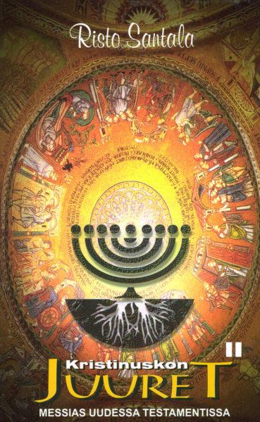 Messias Uudessa Testamentissa - Kristinuskon juuret II