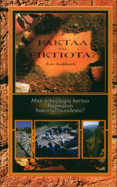Faktaa vai fiktiota - Mitä arkeologia kertoo Raamatun historiallisuudesta?