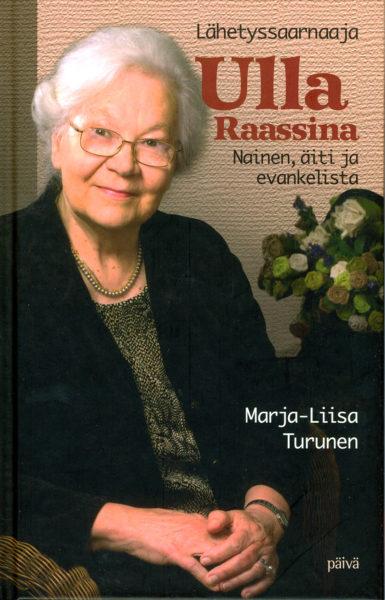 Lähetyssaarnaaja Ulla Raassina - Nainen, äiti ja evankelista