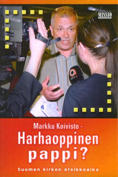 Markku Koivisto - Harhaoppinen pappi?