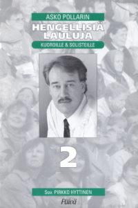 Asko Pollarin Hengellisiä lauluja - Kuoroille ja solisteille 2 -nuottivihko