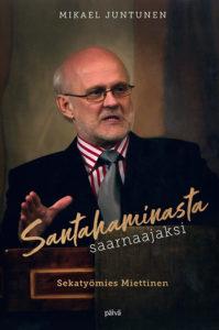 Santahaminasta saarnaajaksi - Sekatyömies Miettinen