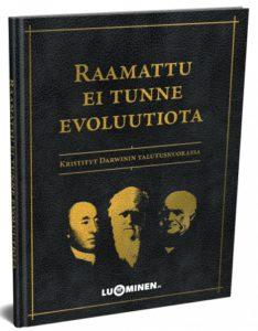 Raamattu ei tunne evoluutiota - Kristityt Darwinin talutusnuorassa