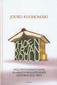 Yhden kirjan koulu - helluntaiherätyksen raamattukoulutuksen historia 1912-2019