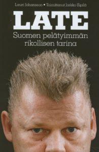 Late - Suomen pelätyimmän rikollisen tarina