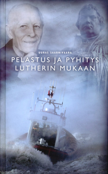 Pelastus ja pyhitys Lutherin mukaan (+CD seitsemän meren kyntäjä)