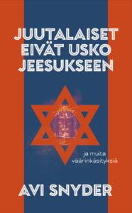 Juutalaiset eivät usko Jeesukseen - ja muita väärinkäsityksiä