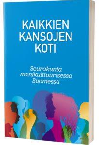 Kaikkien kansojen koti - seurakunta monikulttuurisessa Suomessa