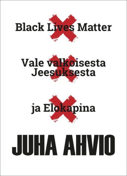 Black Lives Matter, Vale valkoisesta Jeesuksesta ja Elokapina