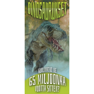 Traktaatti - Dinosaurukset - kuolivatko ne 65 miljoonaa vuotta sitten?