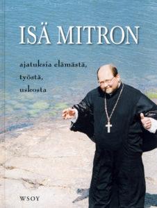 Isä Mitron ajatuksia elämästä, työstä, uskosta