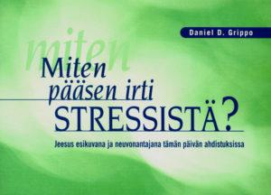 Miten pääsen irti stressistä