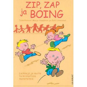 Zip, zap ja boing - leikkejä ja muita toiminnallisia menetelmiä hoito-, kasvatus- ja sosiaalialankoulutukseen ja työhön