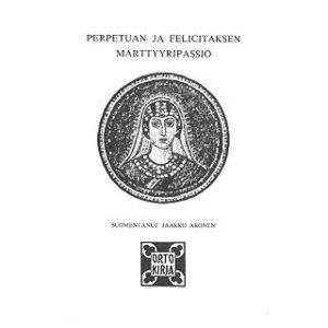 Perpetian ja Felicitaksen marttyyripassio