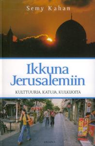 Ikkuna Jerusalemiin - Kulttuuria, katuja, kulkijoita