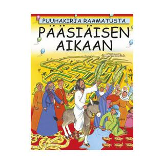 Pääsiäisen aikaan – Puuhakirja Raamatusta
