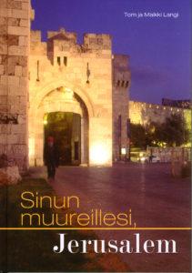 Sinun muureillesi, Jerusalem