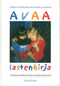 Avaa lastenkirja - johdatus lastenkirjallisuuden lajeihin ja käyttöön