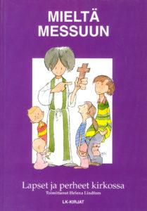 Mieltä messuun - Perheet ja lapset kirkossa