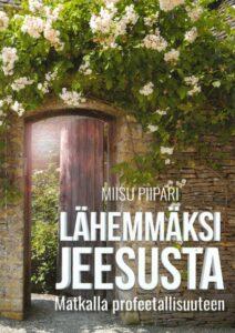 Lähemmäksi Jeesusta - Matkalla profeetallisuuteen
